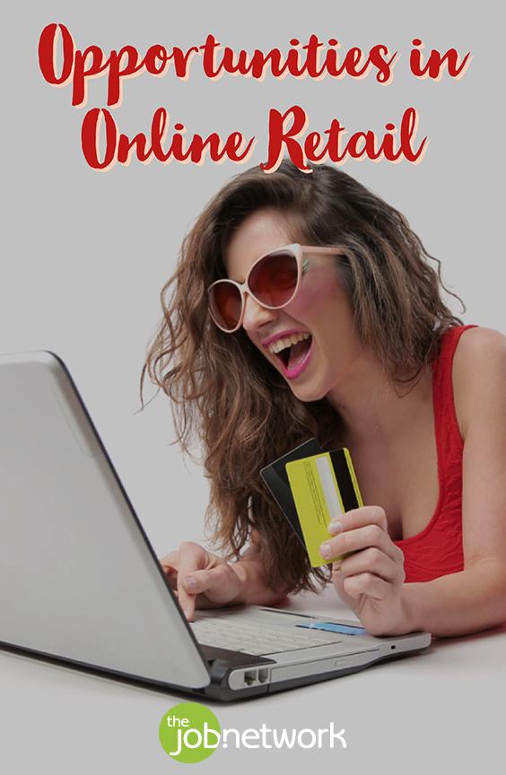 Top Opportunities in the Online Retail Revolution Job