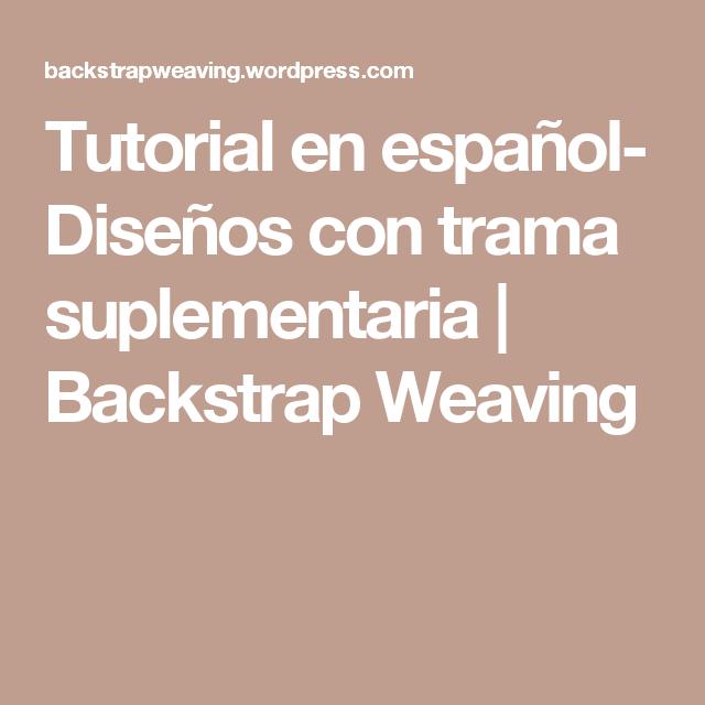 Tutorial en español- Diseños con trama suplementaria   Backstrap Weaving
