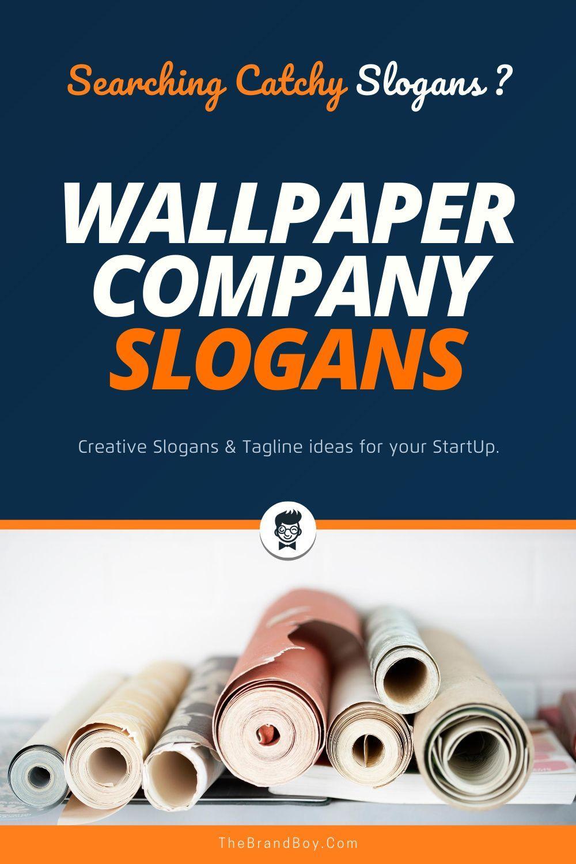 208 Best Wallpaper Company Slogans Taglines In 2020 Business Slogans Wallpaper Companies Company Slogans