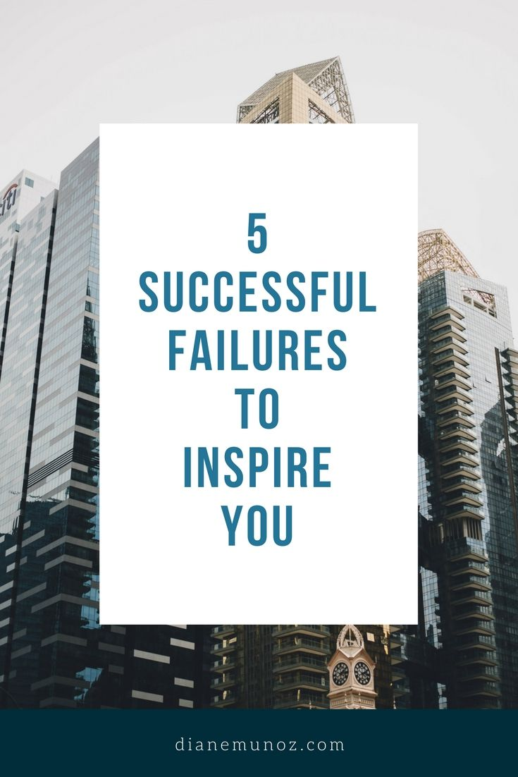 """5 Successful """"Failures"""" to Inspire You 