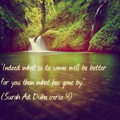 Indeed what is to come will be better for you than what has