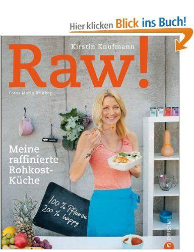 Kochbuch Rohkost Raw Vegan und roh genießen - Vielseitige und