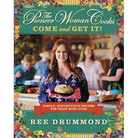 Pioneer Woman Cooks: The Pioneer Woman Cooks: Come and Get It! (Hardcover) - Walmart.com