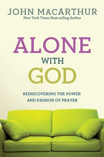 Alone With God: Rediscovering the Power and Passion of Prayer (John MacArthur Study) - Kindle edition by Jr., John MacArthur. Religion & Spirituality Kindle eBooks @ Amazon.com.