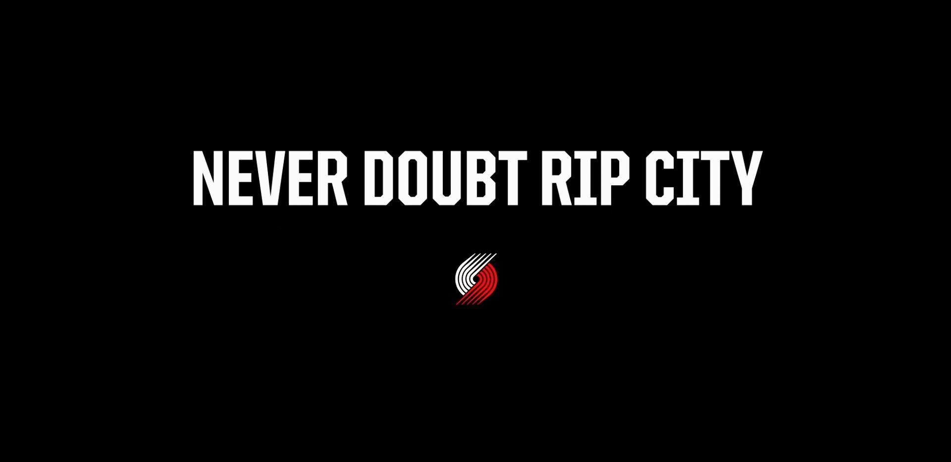 Never Doubt Rip City Portland Trailblazers Trail Blazers Nba Updates