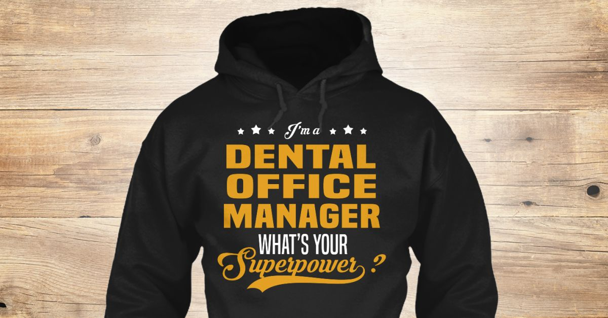 Dental Office Manager Dads, Hoodies and Sleeve - dental office manager job description