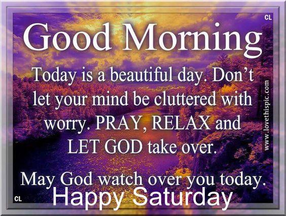 Good Morning Spiritual Quotes Beauteous Good Morning Happy Saturday  Quotes  Pinterest  Happy Saturday