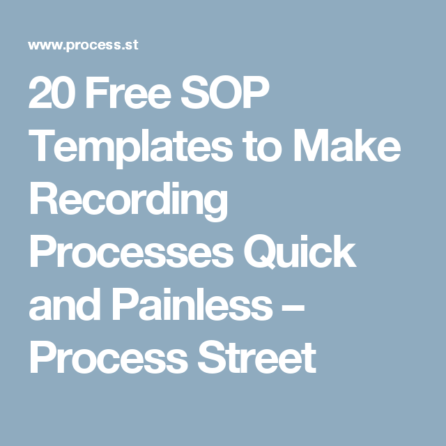 20 Free SOP Templates To Make Recording Processes Quick And Painless Process Street