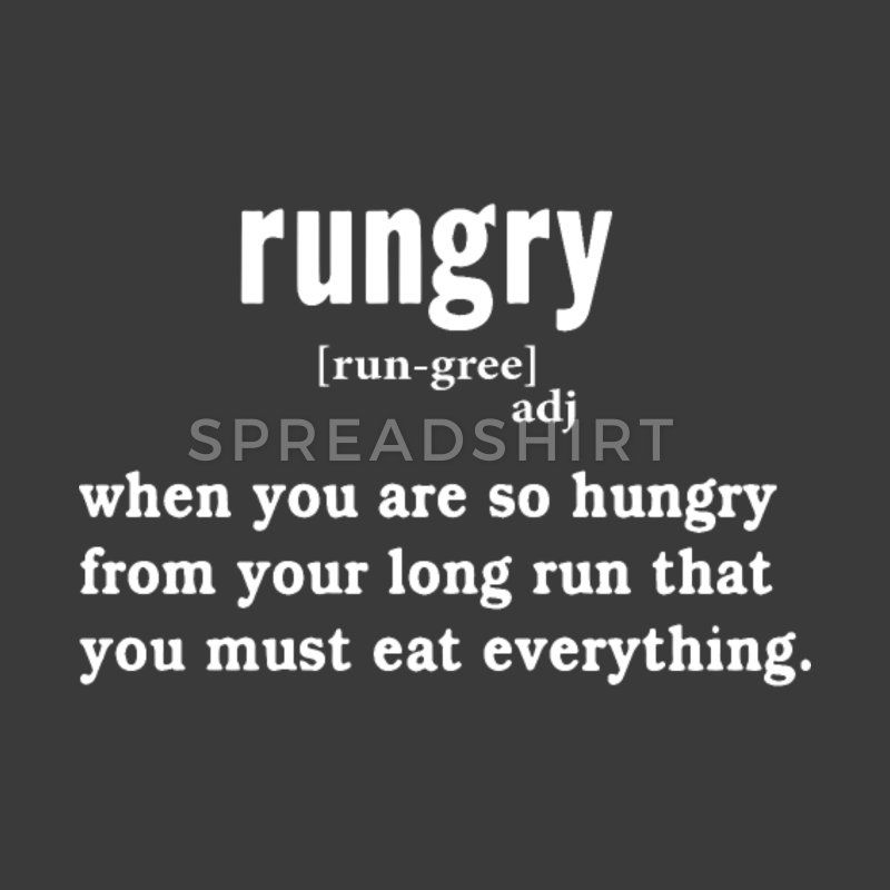 e63228934b rungry when you are so hungry from your long run t Unisex Tri-Blend ...