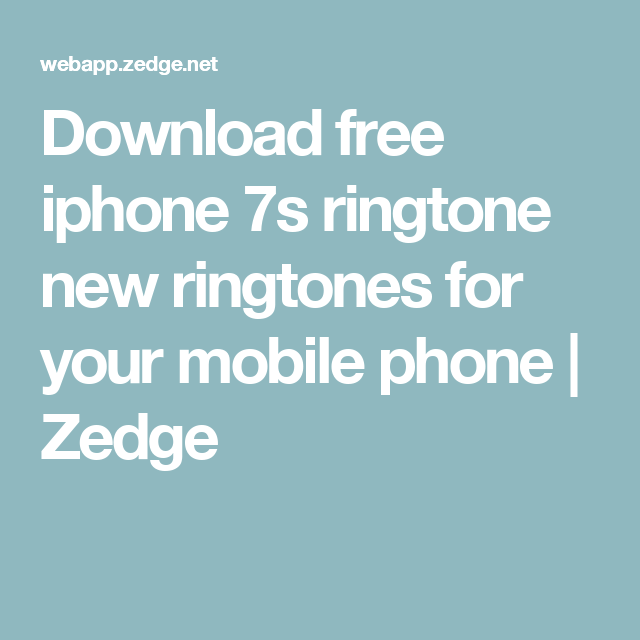ringtones for iphone 7 free download