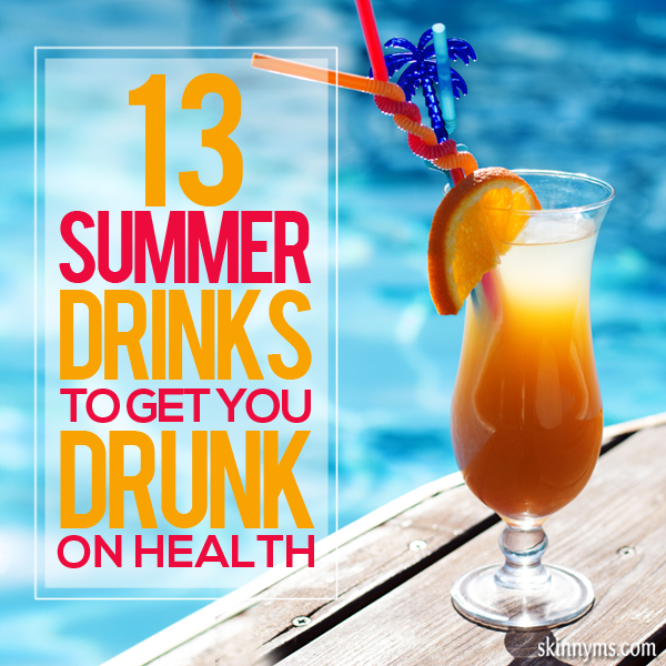 13 Summer Drinks to Get You Drunk on Health!  #summer #drinkrecipes #drinks #skinnyms