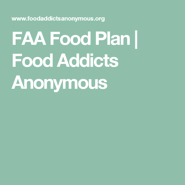 Faa Food Plan  Food Addicts Anonymous  Weight Loss Journey