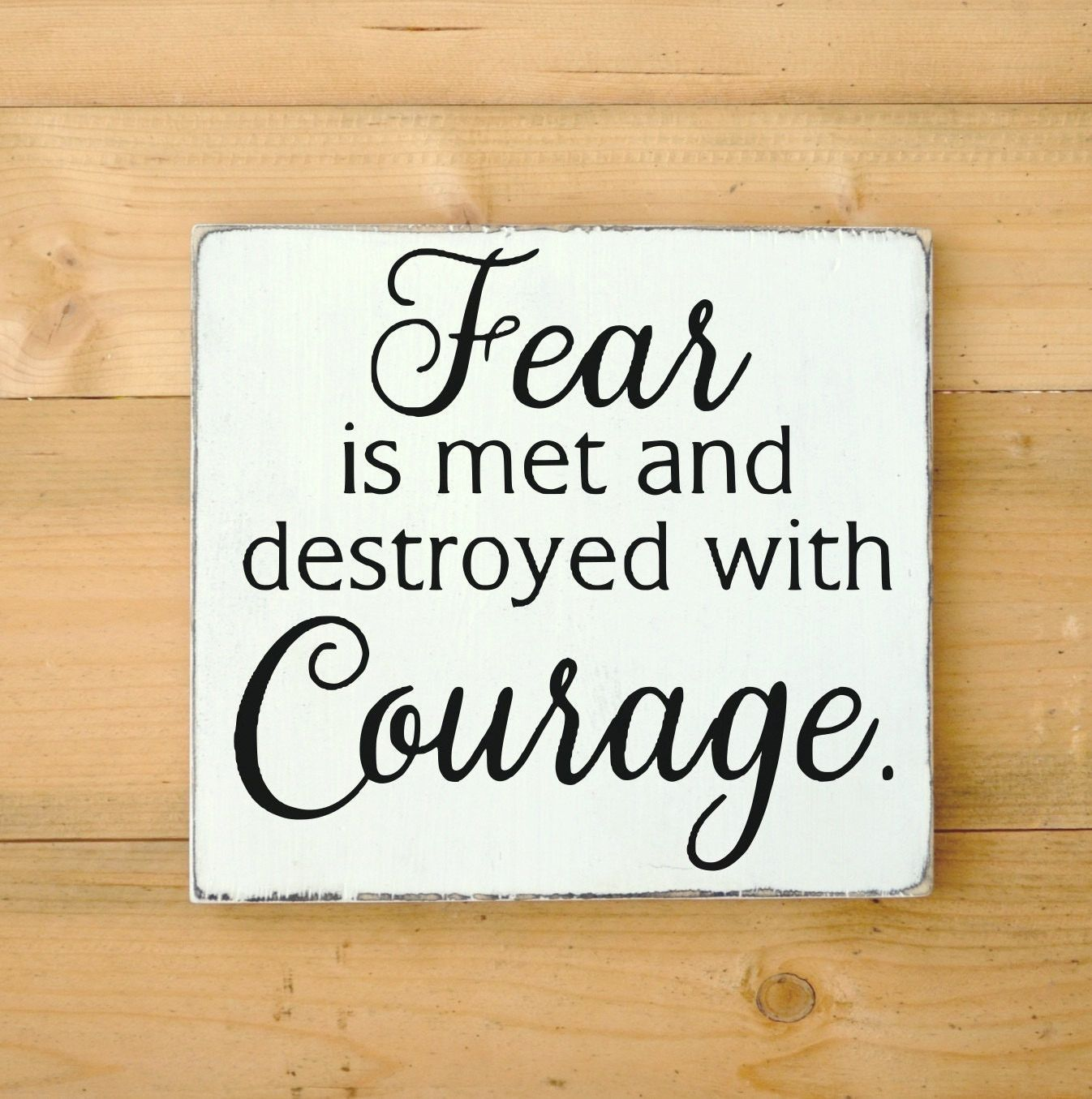 Inspirational Wall Art Custom Wood Signs Motivational Courage Quote Face Fear Strength Hard Work Life Quotes Work Life Quotes Courage Quotes Sign Motivational
