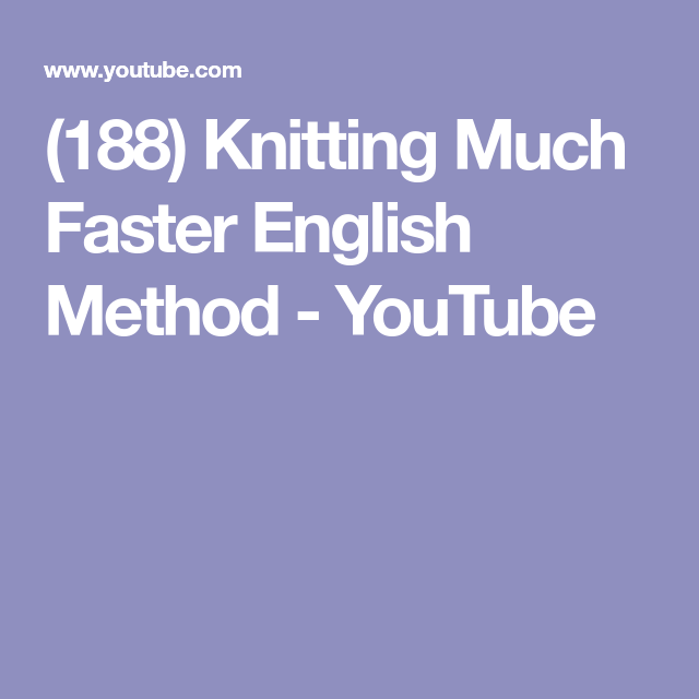 (188) Knitting Much Faster English Method - YouTube