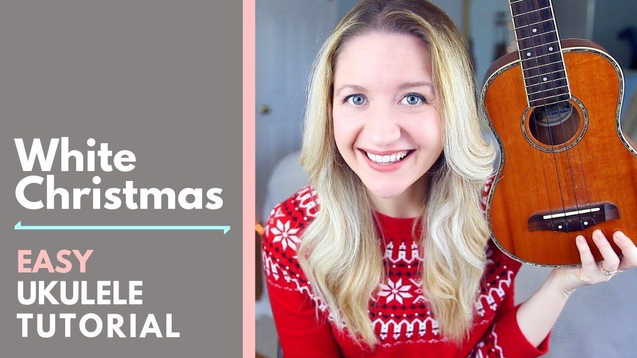 White Christmas Easy Ukulele Tutorial Ukulele tutorial