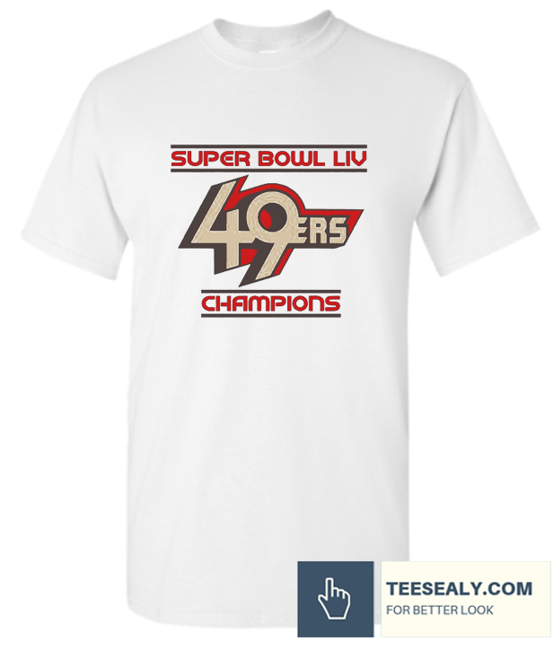 Do You Looking For Comfort Clothes 49ers Super Bowl Shirt Big Game Champions St 49ers Big Bowl Champions Cl 49ers Super Bowl Stylish Tshirts Super Bowl