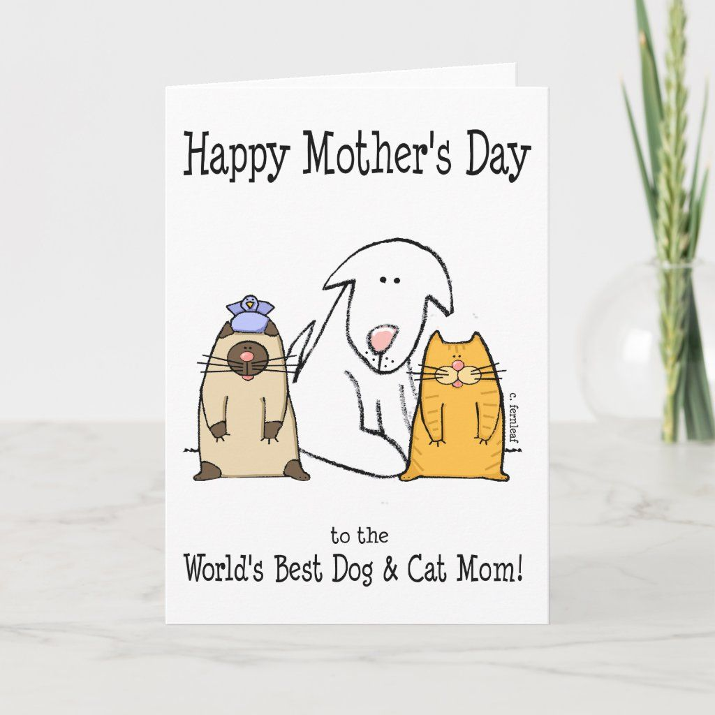 Happy Mother S Day World S Best Dog Cat Mom Card Zazzle Com Cat Mom Dog Mom Quotes Mom Cards