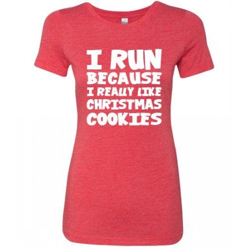 I Run Because I Really Like Christmas Cookies   Running tanks ...