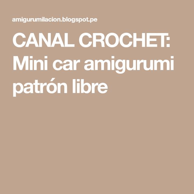 CANAL CROCHET: Mini car amigurumi patrón libre | Punto | Pinterest ...
