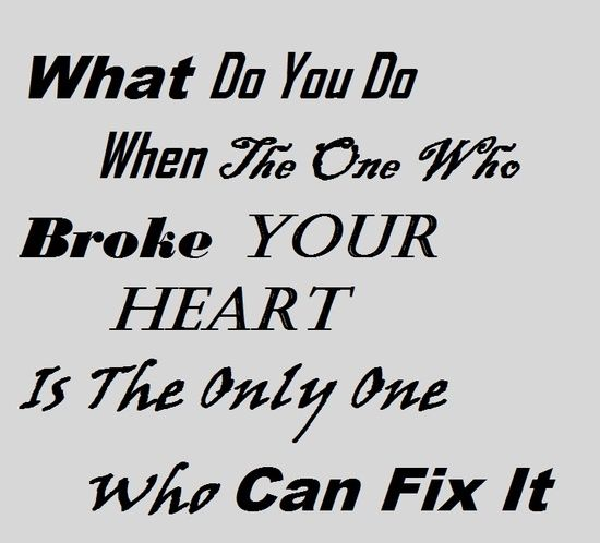 What Do You Do When The One Who Broke Your Heart Is The Only One Who