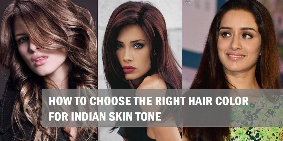 How To Choose The Right Hair Color For Indian Skin Tones Hair