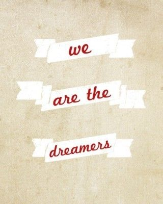 Wake Up Kids We Got The Dreamers Disease : dreamers, disease, Kids,, We've, Dreamer's, Disease., Dreamer, Quotes,, Inspirational, Words,, Words