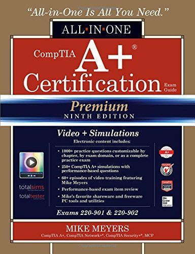 Comptia A Certification All In One Exam Guide Premium Ninth Edition Exams 220 901 220 902 With Online Performance Based Simulations And Video Training Exam Guide Training Video Exam