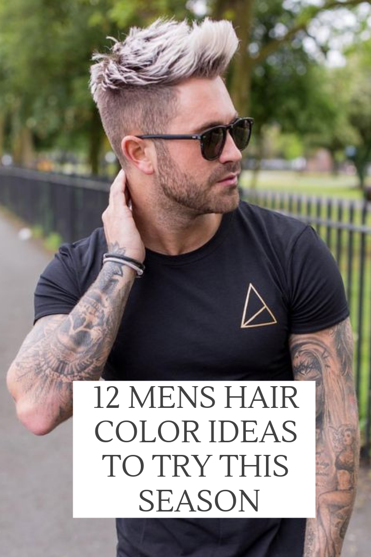 Hey Guys Don T Let The Women Have All The Hair Coloring Fun Take A Look At These Color Ideas And Find Something Men Hair Color Mens Hair Colour Dyed Hair Men