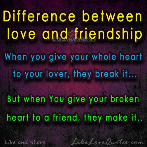 difference between love and friendship quotes