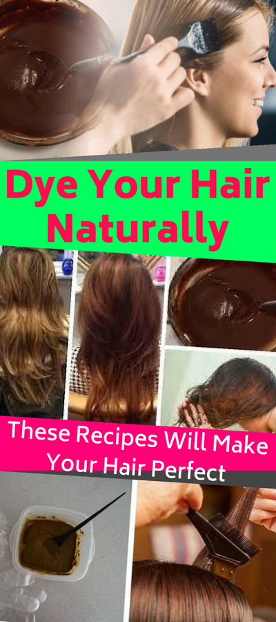 Dye Your Hair Naturally These Recipes Will Make Your Hair Perfect Natural Hair Styles Homemade Hair Products Dyed Natural Hair