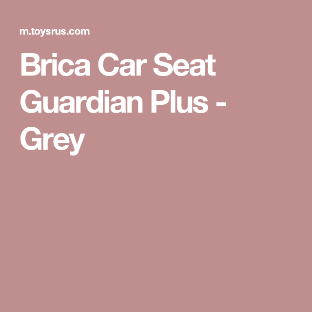 Brica Car Seat Guardian Plus - Grey | Ivan Michael 4-4-18 ...
