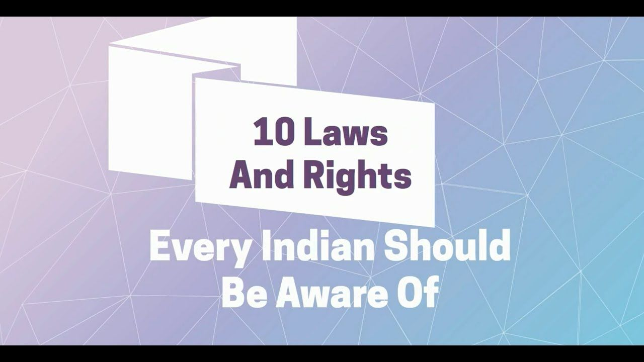 10 Laws and Rights Every Indian Should Be Aware Of   #Lawsandrights #Indianlaws #Lawsinindia #1lawsandrights
