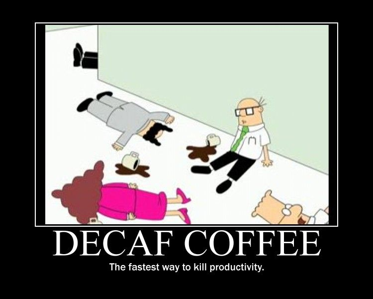 Decaf Coffee Motivatior by GJTProductions.deviantart.com on ... #decafCoffee