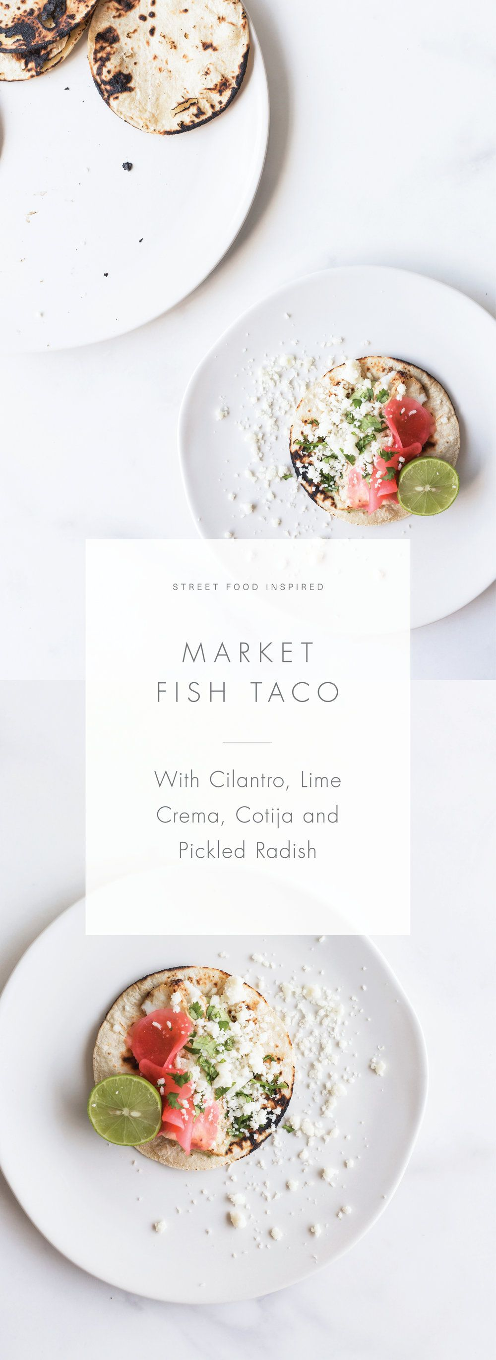 Market Fish Taco  with cilantro - lime crema, cotija + pickled radish   simple, healthy weeknight meals  adapted from our cookbook Sunday Suppers: Recipes + Gatherings recipe and photo by sunday suppers/karen mordechai