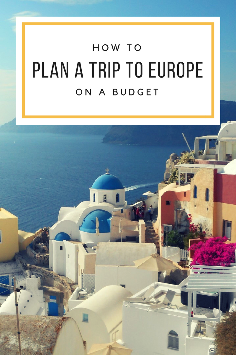 how to plan a trip to europe on a budget | world travel. | pinterest