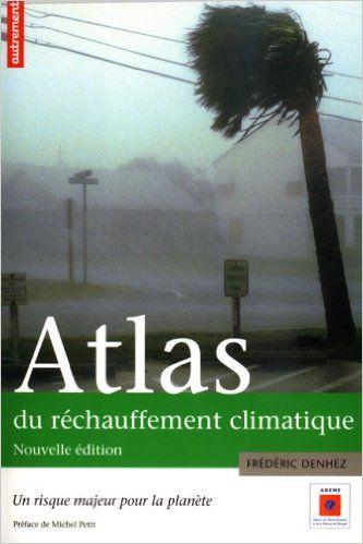 Amazon Fr Atlas Du Rechauffement Climatique Un Risque Majeur Pour La Planete Supplement La France Rechauffement Climatique Michel Serre Livre Numerique