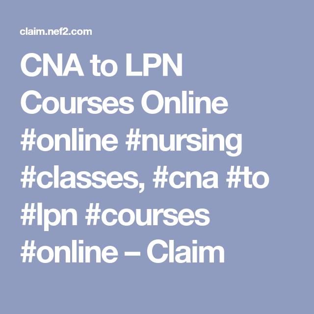 Cna To Lpn Courses Online Online Nursing Classes Cna To Lpn