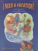 I Need a Vacation (Musical) - An All-School Musical Revue