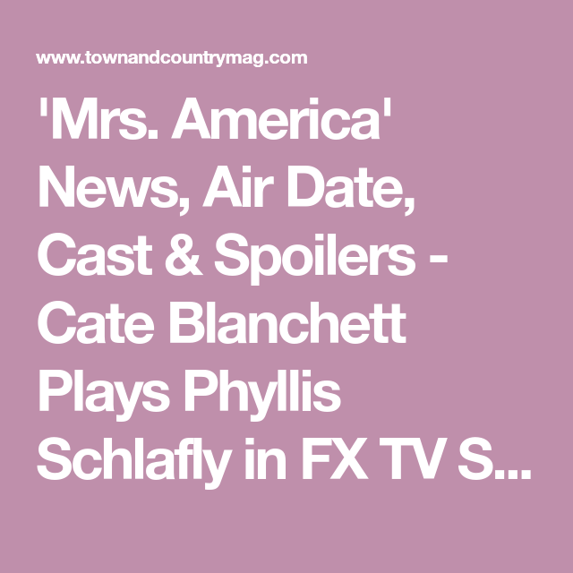 Mrs America Everything We Know So Far About Cate Blanchett S Fx