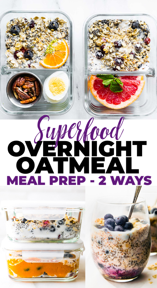 Superfood Overnight Oatmeal {Healthy Meal Prep 2 Ways} | Cotter Crunch #weeklymealprep