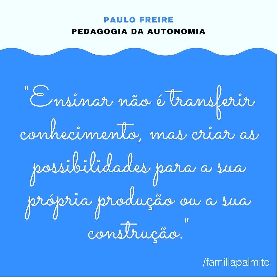 Frase De Paulo Freire Em Pedagogia Da Autonomia Acessibilidade