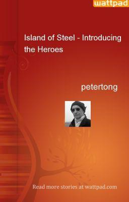 Island of Steel - Introducing the Heroes - petertong