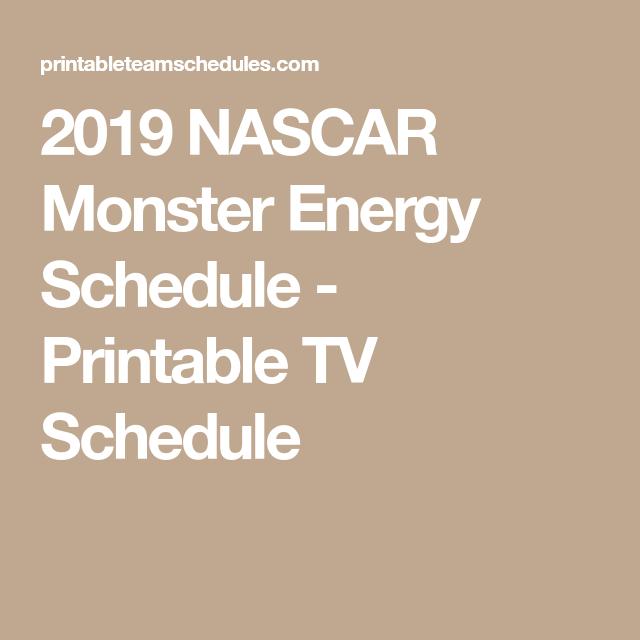 2019 Nascar Monster Energy Schedule Printable Tv Schedule Nascar