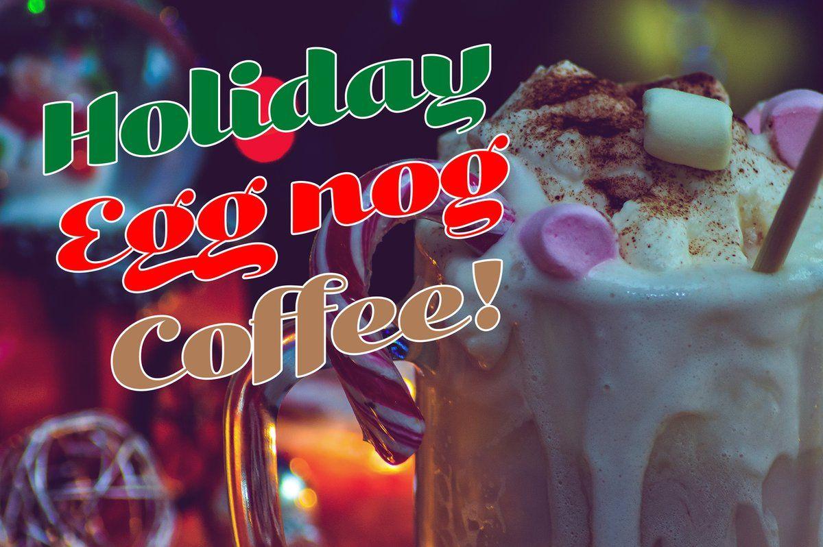 5 MINUTE HOLIDAY EGGNOG COFFEE Eggnog coffee, Coffee