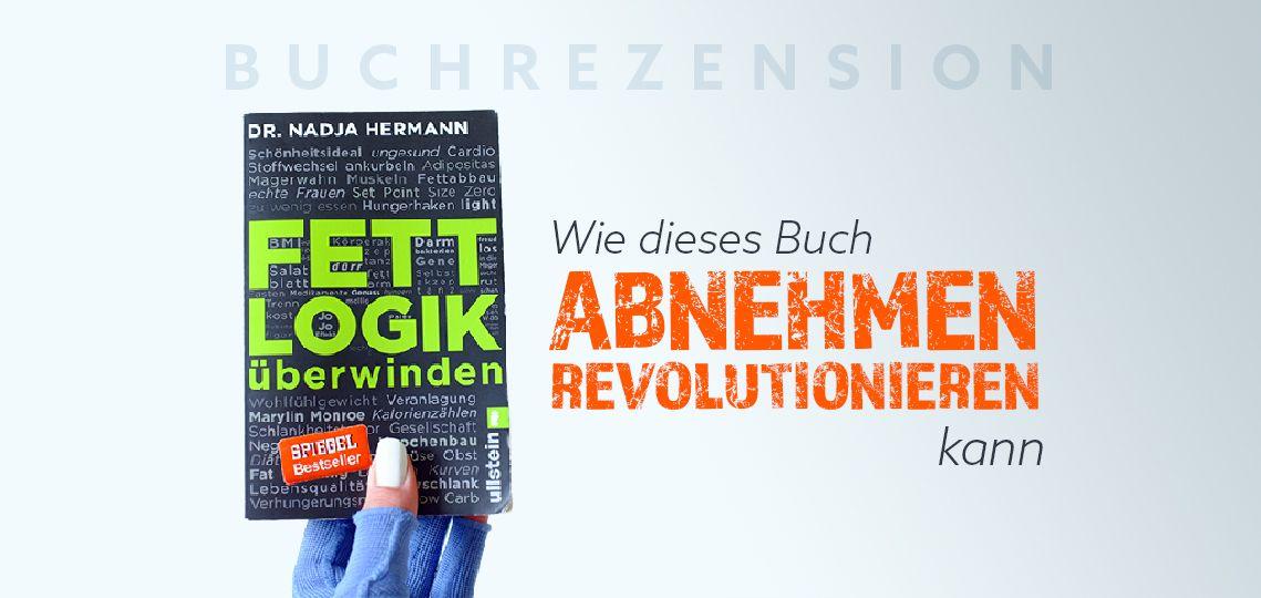 Buchrezension Fettlogik Uberwinden Von Dr Nadja Hermann Diat Tipps Nadja Hermann Fett