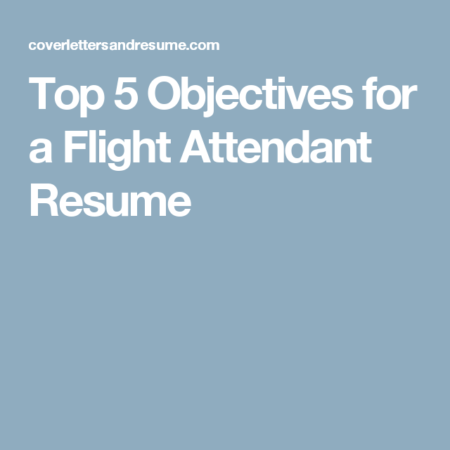 Top 5 Objectives for a Flight Attendant Resume | CV AND JOBS ...