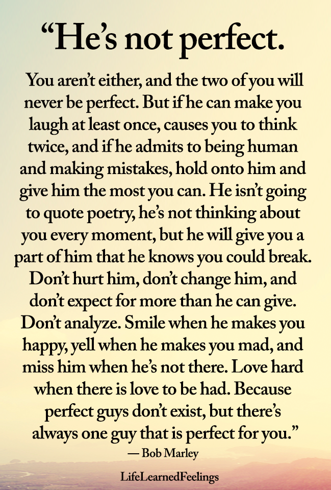 He S Not Perfect Wow Words Life Changing Quotes Words