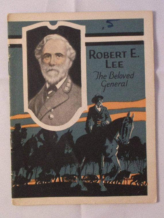 Robert E Lee The Beloved General C 1926 Booklet Published By