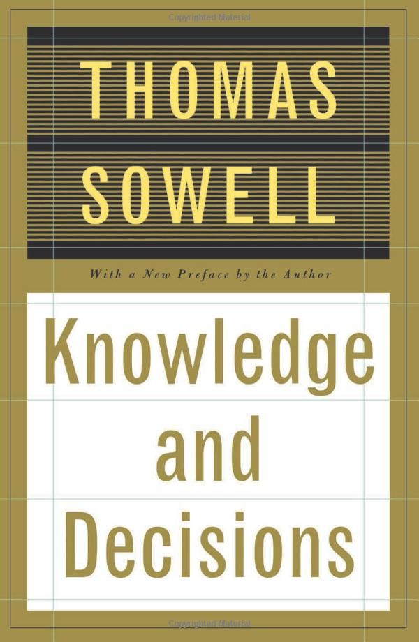 perhaps sowell s best book based on hayek s essay the uses of perhaps sowell s best book based on hayek s essay the uses of knowledge in