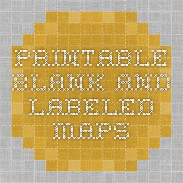 printable blank and labeled maps
